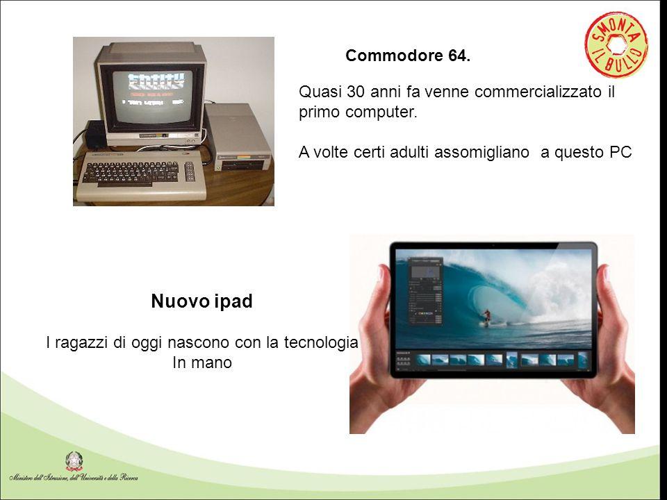 Commodore 64. Quasi 30 anni fa venne commercializzato il primo computer. A volte certi adulti assomigliano a questo PC Nuovo ipad I ragazzi di oggi na