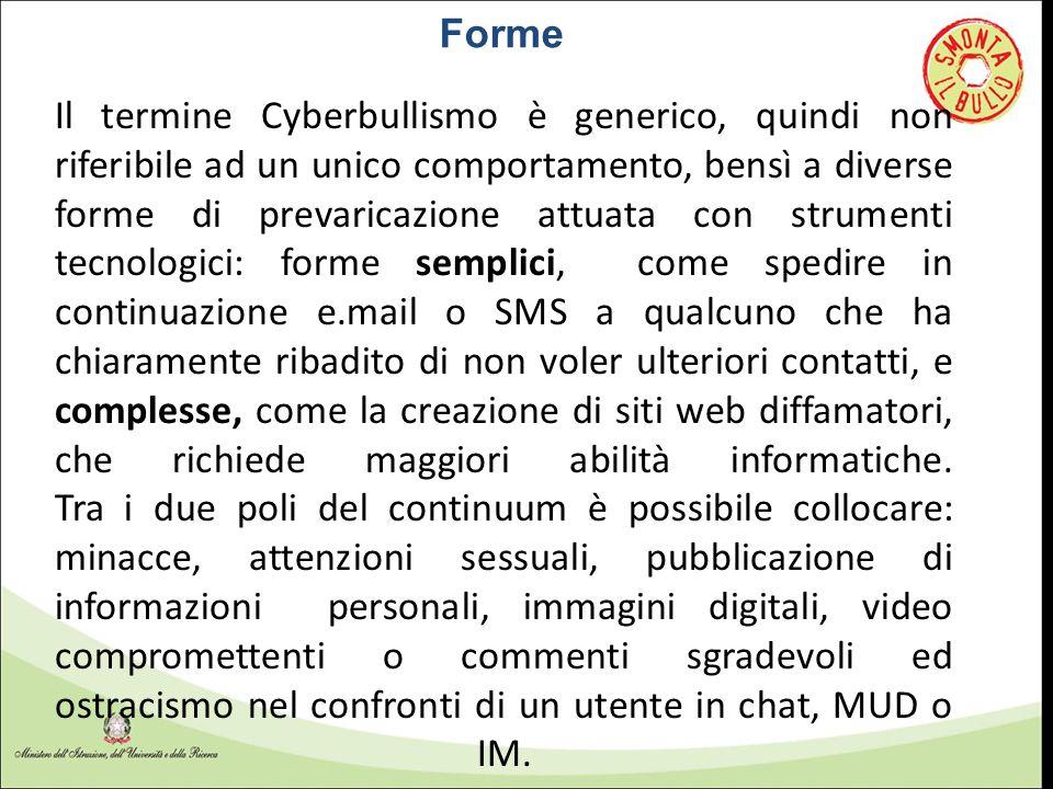 Il termine Cyberbullismo è generico, quindi non riferibile ad un unico comportamento, bensì a diverse forme di prevaricazione attuata con strumenti te