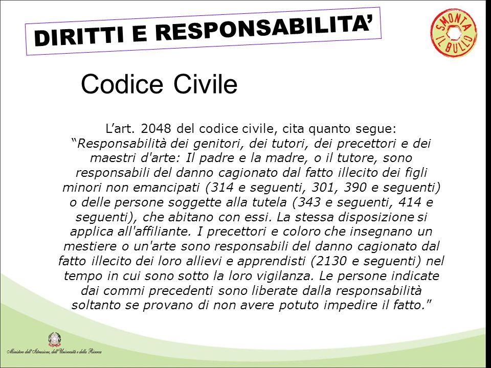 """DIRITTI E RESPONSABILITA' L'art. 2048 del codice civile, cita quanto segue: """"Responsabilità dei genitori, dei tutori, dei precettori e dei maestri d'a"""