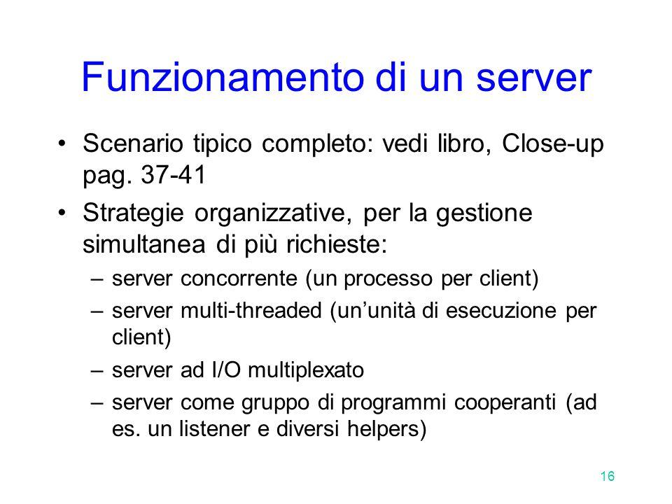 16 Funzionamento di un server Scenario tipico completo: vedi libro, Close-up pag.