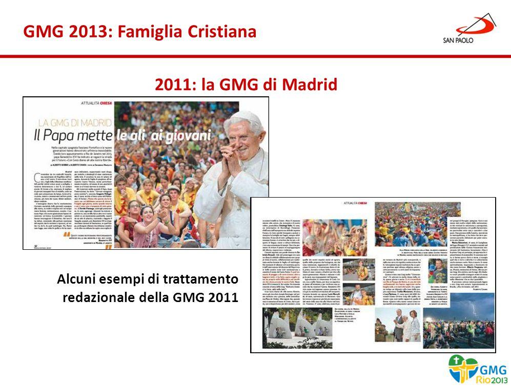 Benessere Gennaio 2013 2011: la GMG di Madrid GMG 2013: Famiglia Cristiana Alcuni esempi di trattamento redazionale della GMG 2011