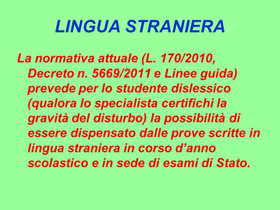 LINGUA STRANIERA La normativa attuale (L. 170/2010, Decreto n.