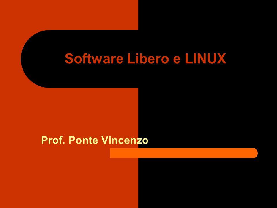 Software Libero e LINUX Prof. Ponte Vincenzo