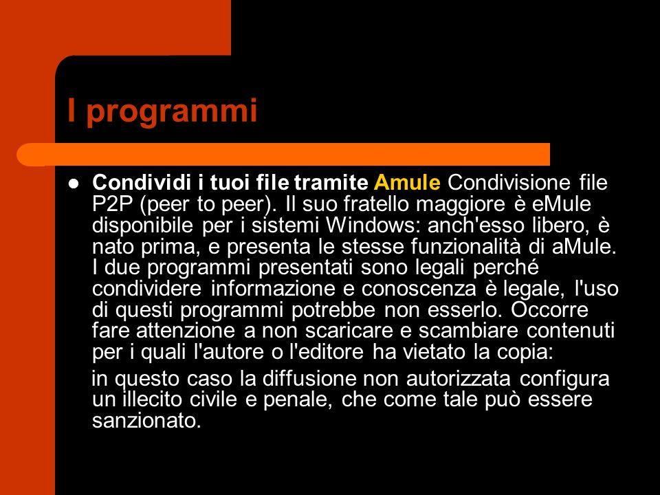 I programmi Condividi i tuoi file tramite Amule Condivisione file P2P (peer to peer). Il suo fratello maggiore è eMule disponibile per i sistemi Windo