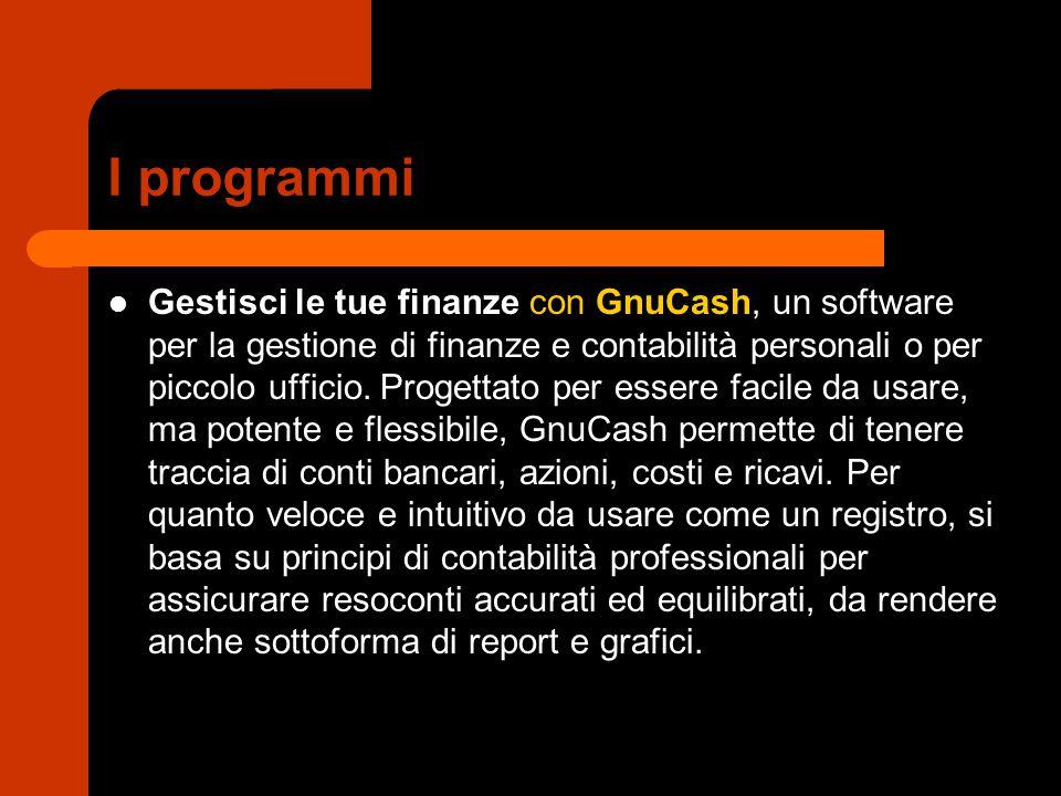 I programmi Gestisci le tue finanze con GnuCash, un software per la gestione di finanze e contabilità personali o per piccolo ufficio. Progettato per