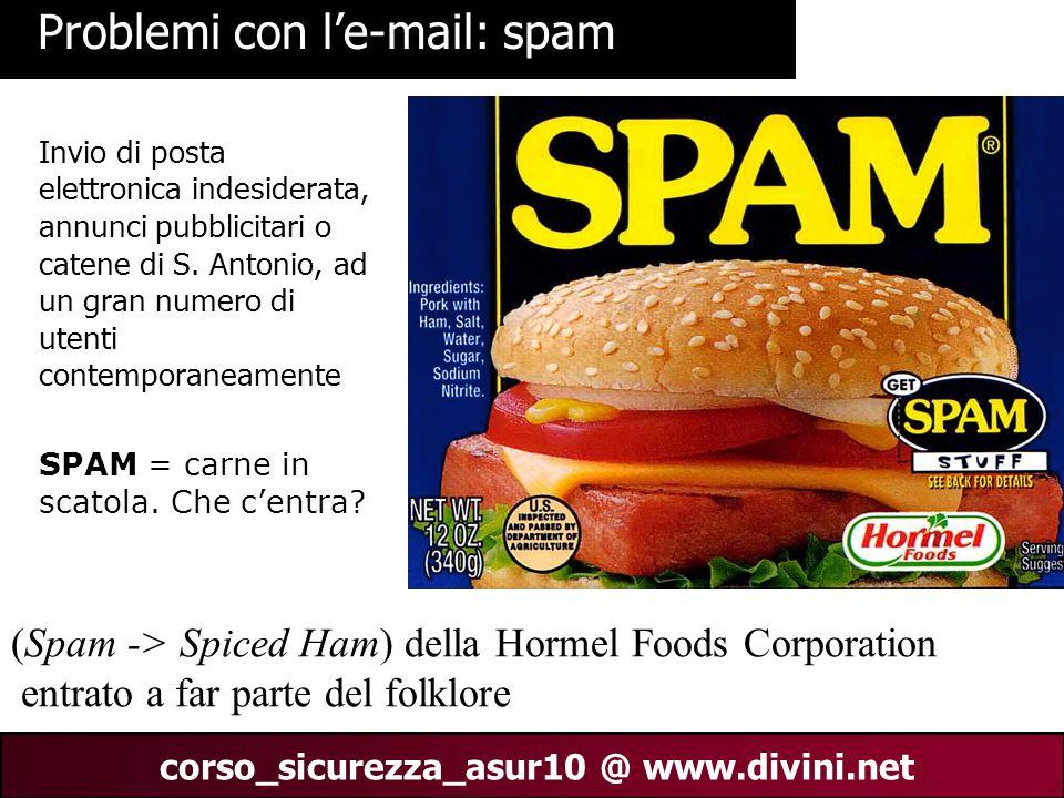 00 AN 19 corso_sicurezza_asur10 @ www.divini.net Problemi con l'e-mail: spam Invio di posta elettronica indesiderata, annunci pubblicitari o catene di