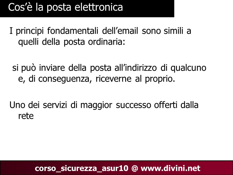 00 AN 14 corso_sicurezza_asur10 @ www.divini.net Formato: estensioni multimediali MIME: multipupose internet mail extension, RFC 2045, 2056.