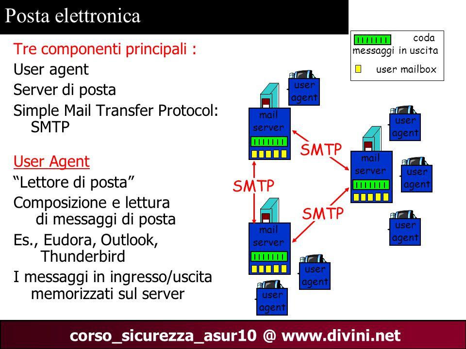00 AN 8 corso_sicurezza_asur10 @ www.divini.net Tre componenti principali : User agent Server di posta Simple Mail Transfer Protocol: SMTP User Agent