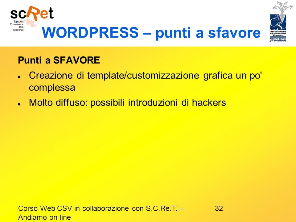 32Corso Web CSV in collaborazione con S.C.Re.T. – Andiamo on-line WORDPRESS – punti a sfavore Punti a SFAVORE Creazione di template/customizzazione gr
