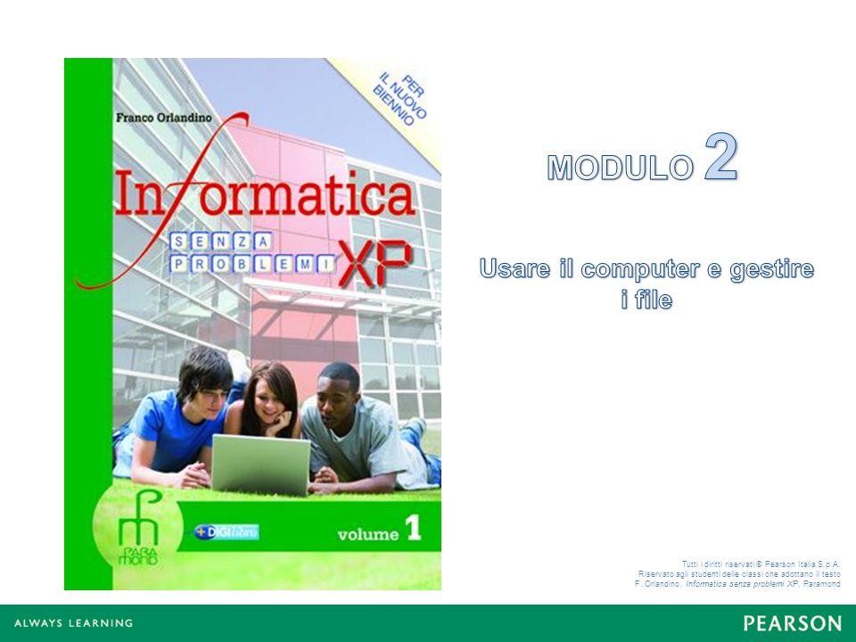 Tutti i diritti riservati © Pearson Italia S.p.A. Riservato agli studenti delle classi che adottano il testo F. Orlandino, Informatica senza problemi