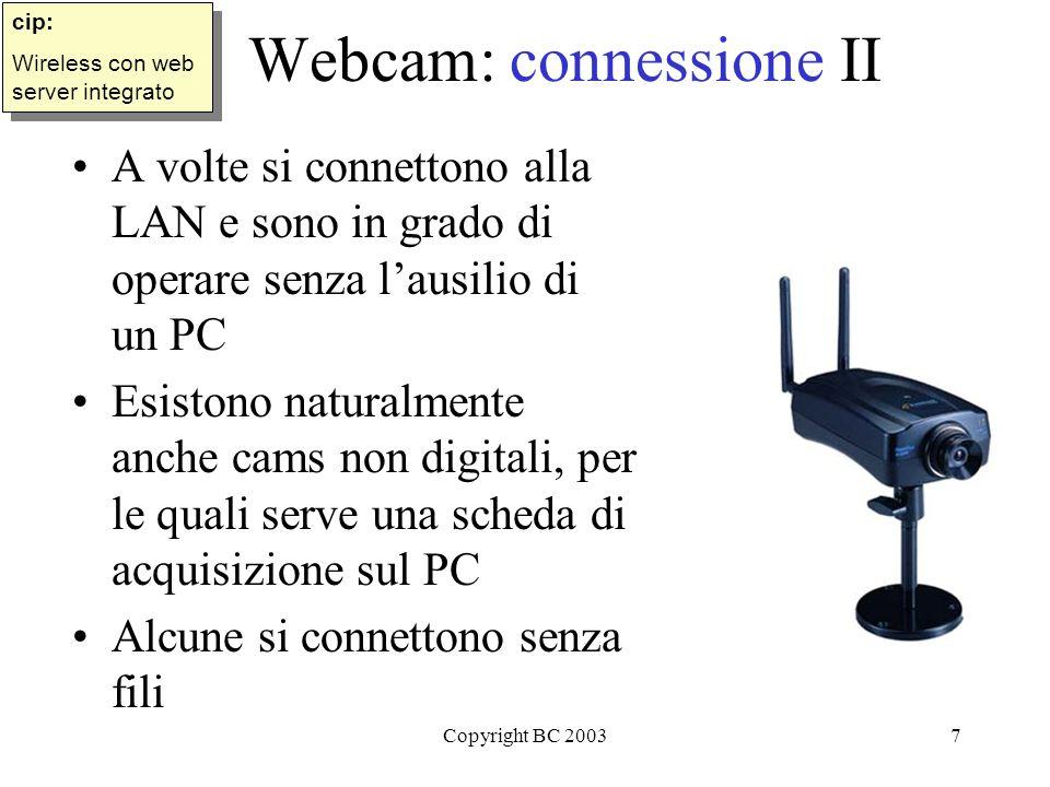 Copyright BC 200318 Webcams: sommario Gingillo molto divertente videoconferenze telesorveglianza fotine filmini giochi etc.