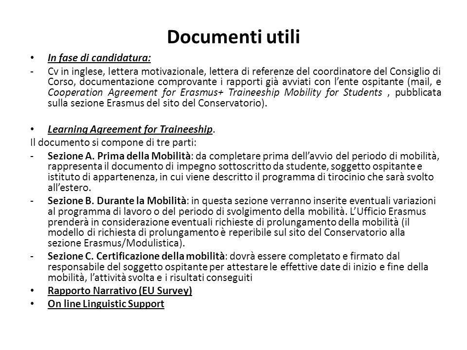 Documenti utili In fase di candidatura: - Cv in inglese, lettera motivazionale, lettera di referenze del coordinatore del Consiglio di Corso, document