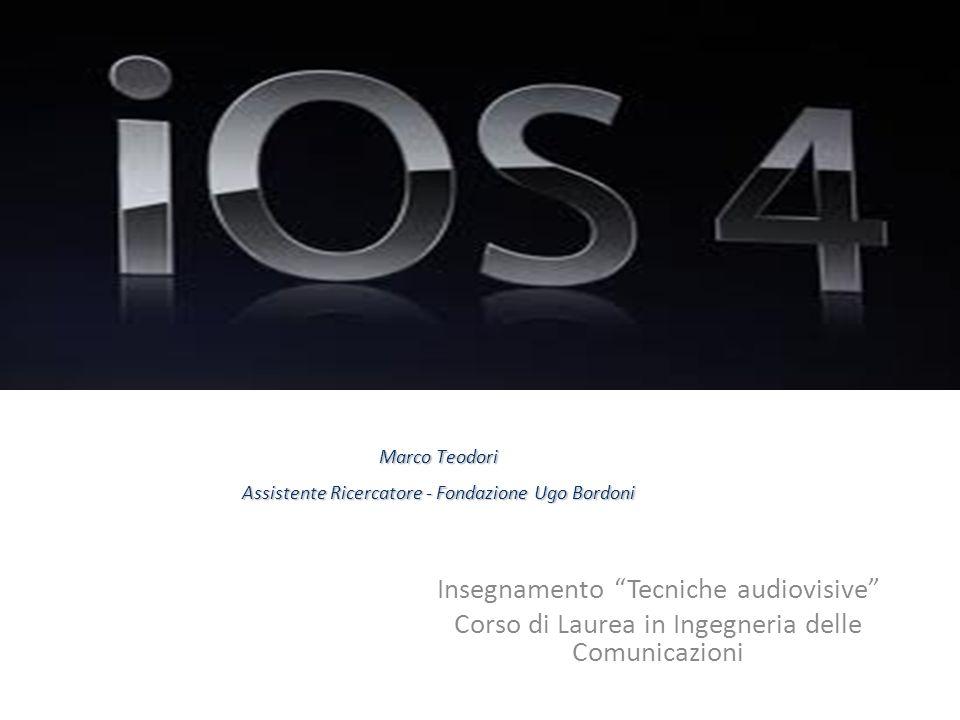 Insegnamento Tecniche audiovisive Corso di Laurea in Ingegneria delle Comunicazioni iOS Marco Teodori Assistente Ricercatore - Fondazione Ugo Bordoni