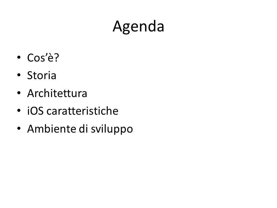 Agenda Cos'è? Storia Architettura iOS caratteristiche Ambiente di sviluppo