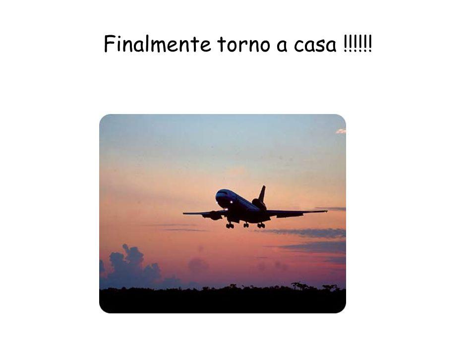 Finalmente torno a casa !!!!!!