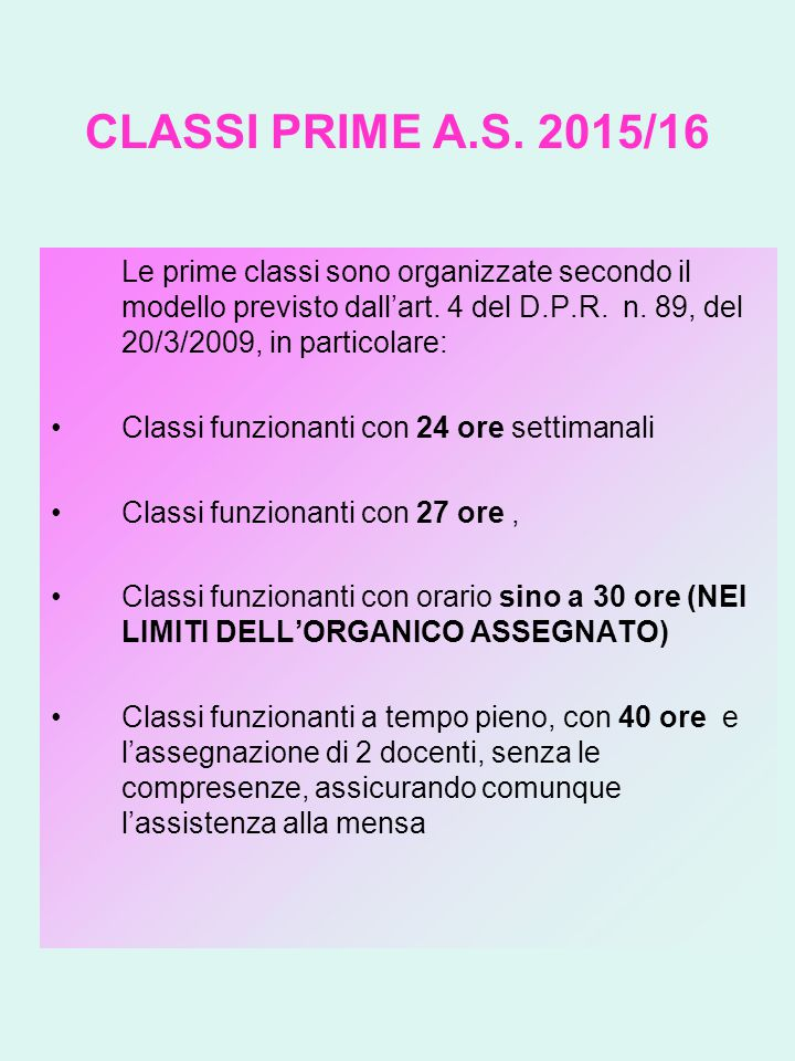 CLASSI PRIME A.S. 2015/16 Le prime classi sono organizzate secondo il modello previsto dall'art.