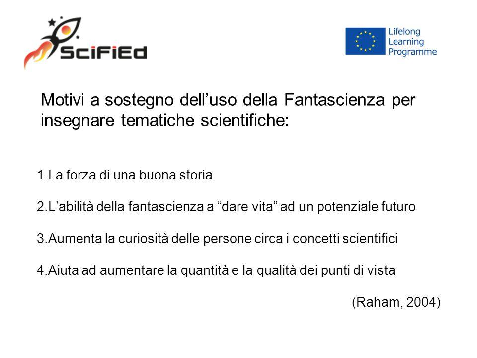 """Motivi a sostegno dell'uso della Fantascienza per insegnare tematiche scientifiche: 1.La forza di una buona storia 2.L'abilità della fantascienza a """"d"""
