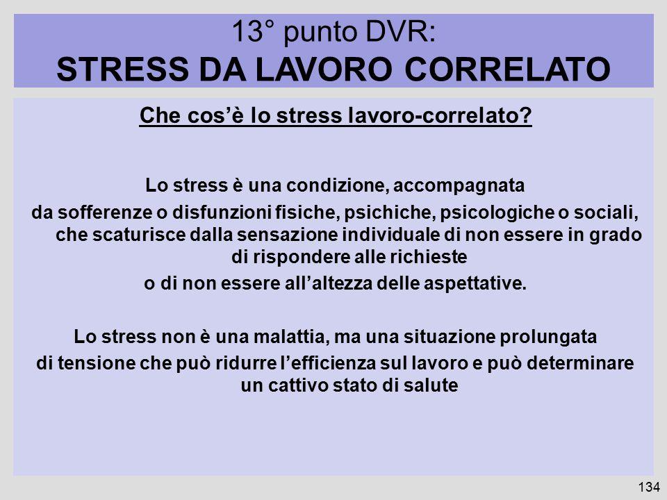 134 Che cos'è lo stress lavoro-correlato? Lo stress è una condizione, accompagnata da sofferenze o disfunzioni fisiche, psichiche, psicologiche o soci