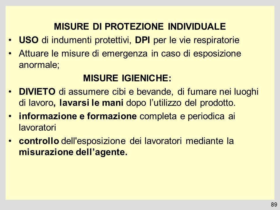 MISURE DI PROTEZIONE INDIVIDUALE USO di indumenti protettivi, DPI per le vie respiratorie Attuare le misure di emergenza in caso di esposizione anorma