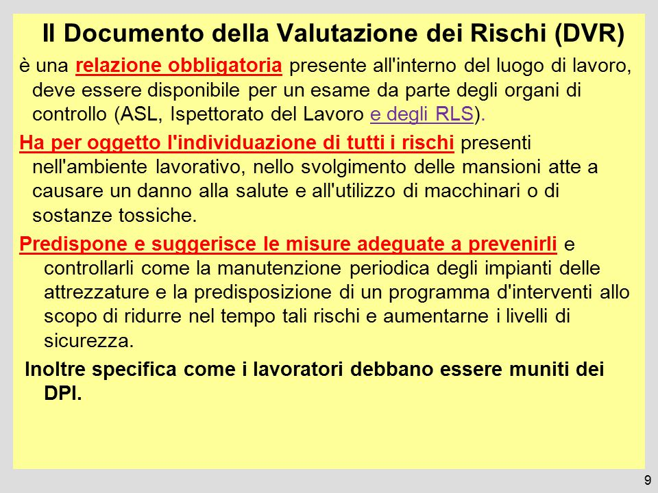 Il Documento della Valutazione dei Rischi (DVR) è una relazione obbligatoria presente all'interno del luogo di lavoro, deve essere disponibile per un