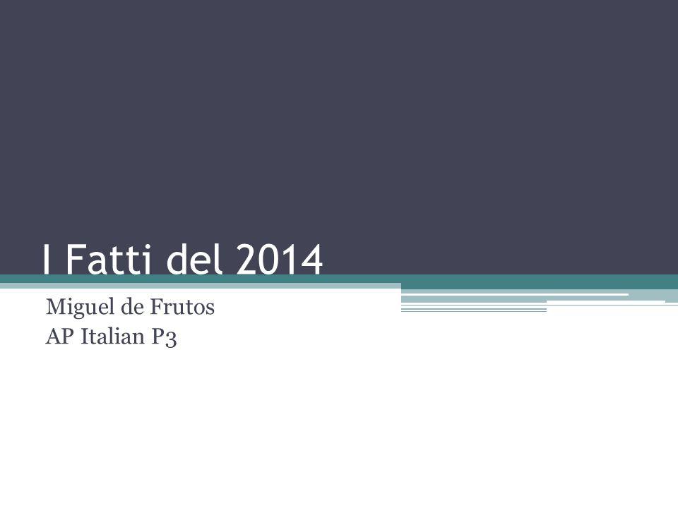 I Fatti del 2014 Miguel de Frutos AP Italian P3