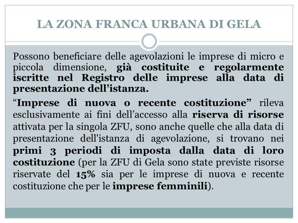LA ZONA FRANCA URBANA DI GELA Possono beneficiare delle agevolazioni le imprese di micro e piccola dimensione, già costituite e regolarmente iscritte nel Registro delle imprese alla data di presentazione dell'istanza.