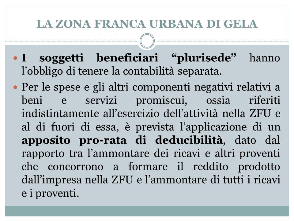 LA ZONA FRANCA URBANA DI GELA I soggetti beneficiari plurisede hanno l'obbligo di tenere la contabilità separata.
