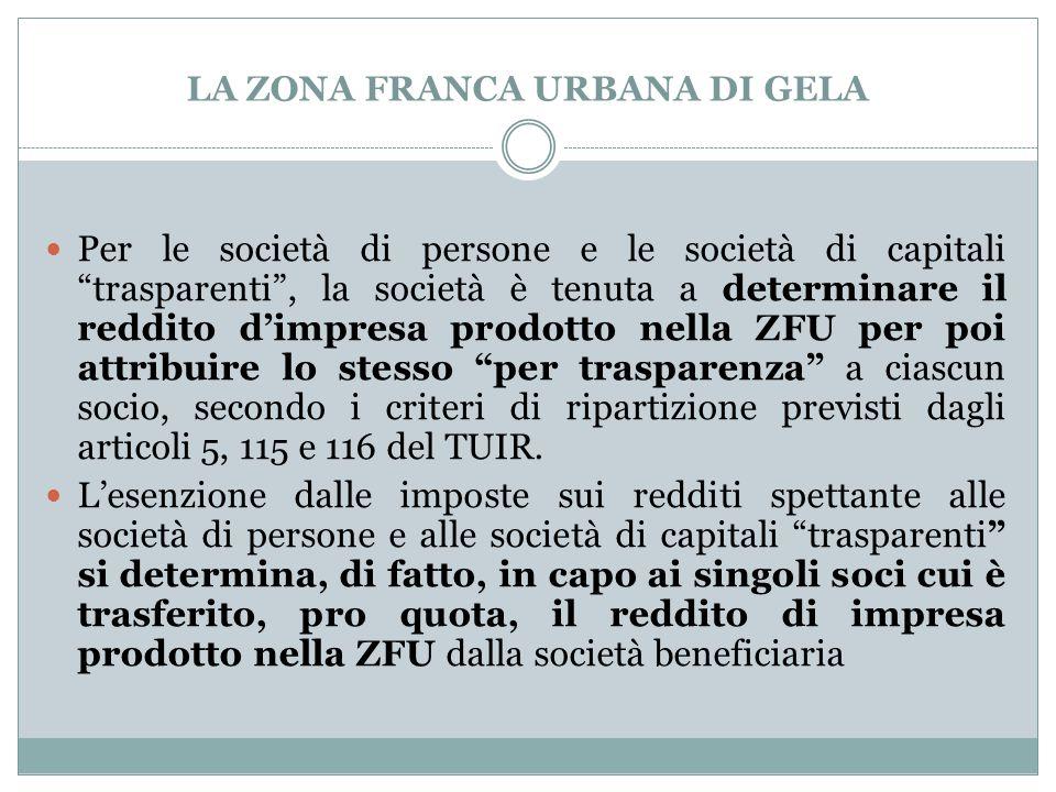 """Per le società di persone e le società di capitali """"trasparenti"""", la società è tenuta a determinare il reddito d'impresa prodotto nella ZFU per poi at"""
