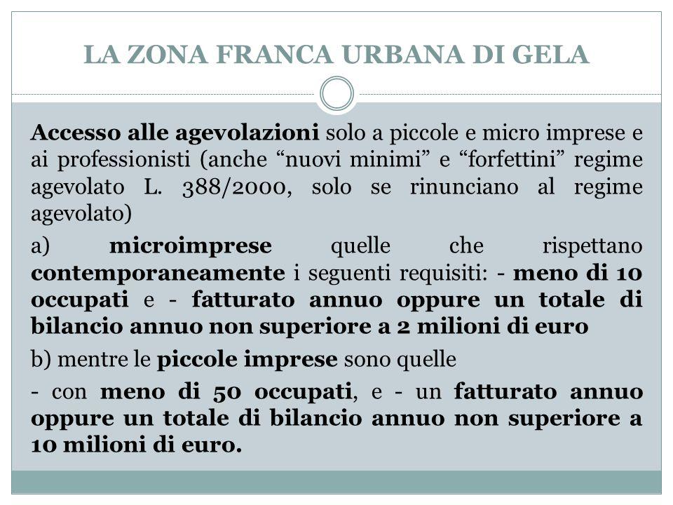 """LA ZONA FRANCA URBANA DI GELA Accesso alle agevolazioni solo a piccole e micro imprese e ai professionisti (anche """"nuovi minimi"""" e """"forfettini"""" regime"""