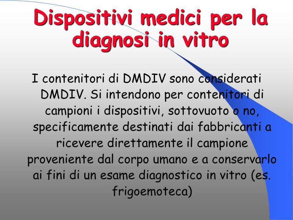 Dispositivi medici per la diagnosi in vitro I contenitori di DMDIV sono considerati DMDIV. Si intendono per contenitori di campioni i dispositivi, sot