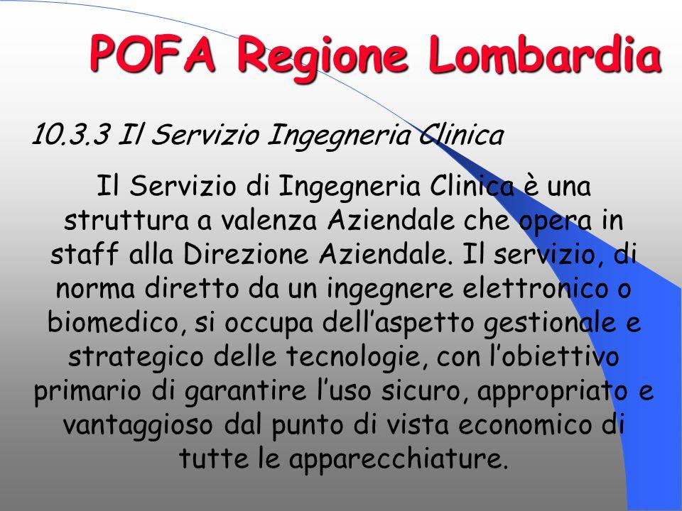 10.3.3 Il Servizio Ingegneria Clinica Il Servizio di Ingegneria Clinica è una struttura a valenza Aziendale che opera in staff alla Direzione Aziendal