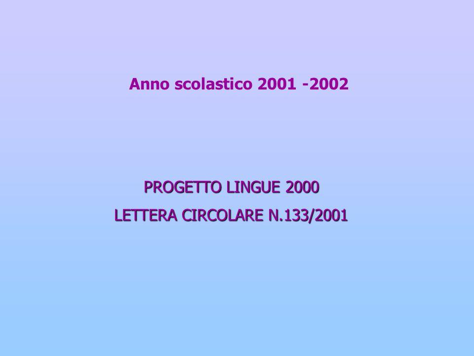 Anno scolastico 2001 -2002 PROGETTO LINGUE 2000 LETTERA CIRCOLARE N.133/2001