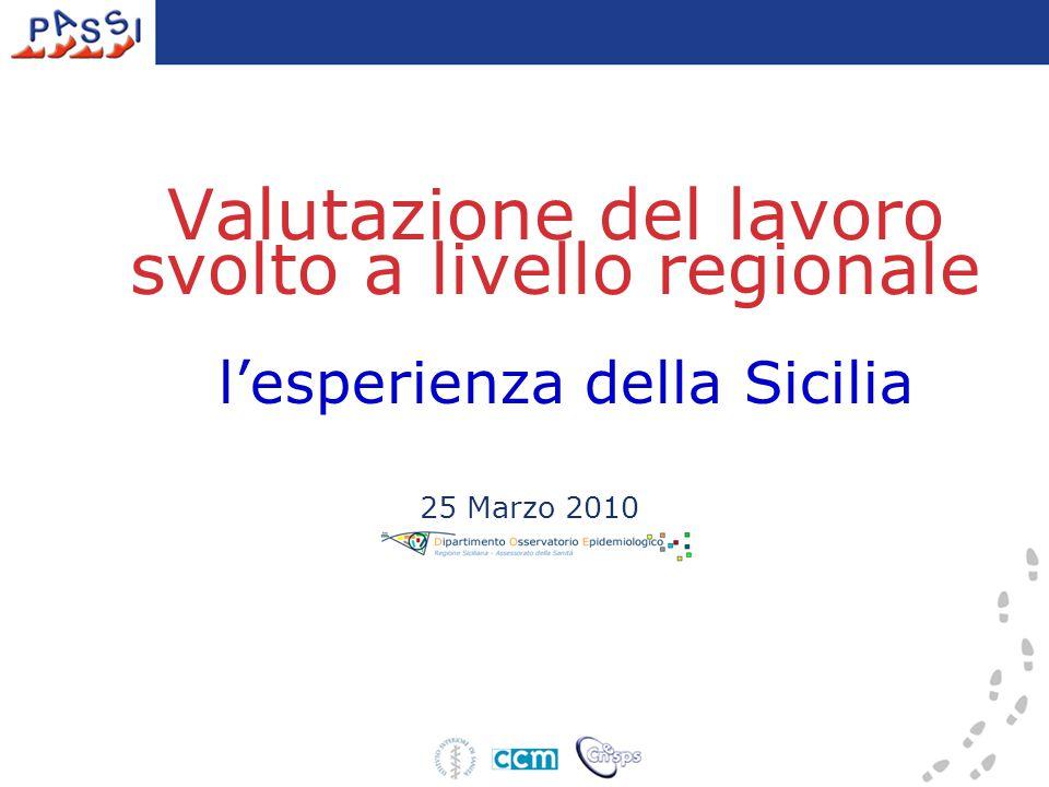 Valutazione del lavoro svolto a livello regionale l'esperienza della Sicilia 25 Marzo 2010