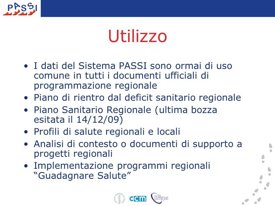Utilizzo I dati del Sistema PASSI sono ormai di uso comune in tutti i documenti ufficiali di programmazione regionale Piano di rientro dal deficit san