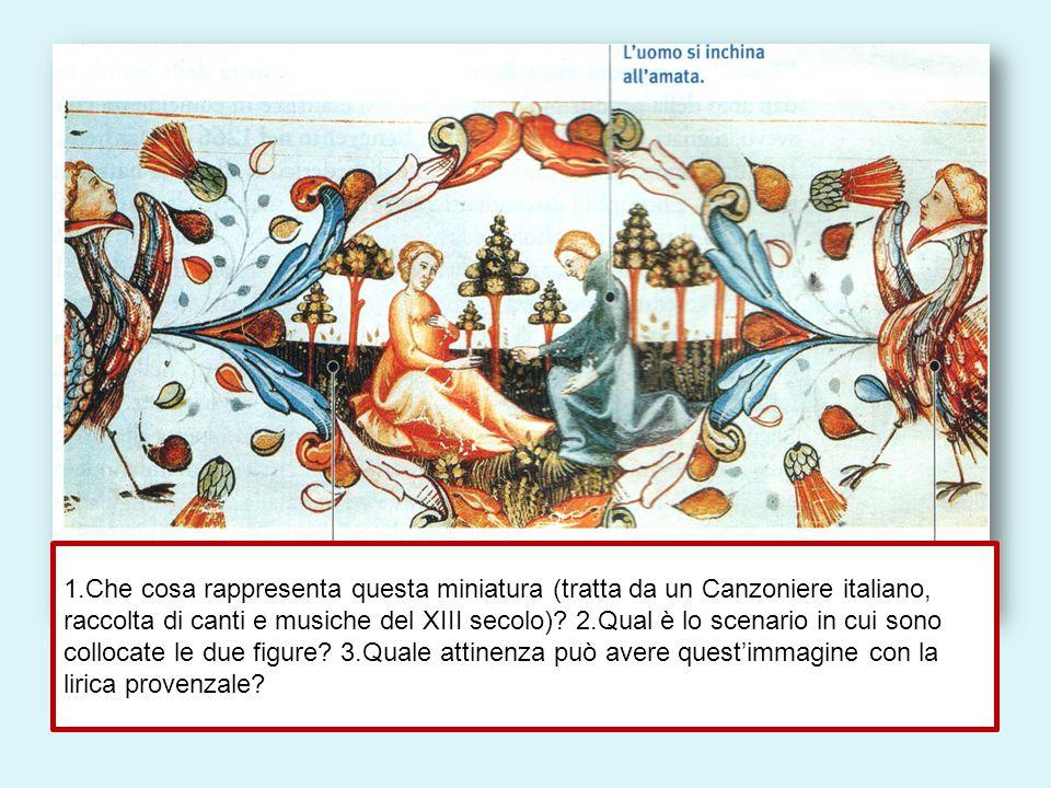 1.Che cosa rappresenta questa miniatura (tratta da un Canzoniere italiano, raccolta di canti e musiche del XIII secolo).