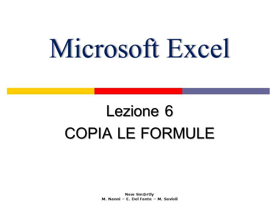 Microsoft ExcelMicrosoft Excel Lezione 6 COPIA LE FORMULE New Sm@rtly M.