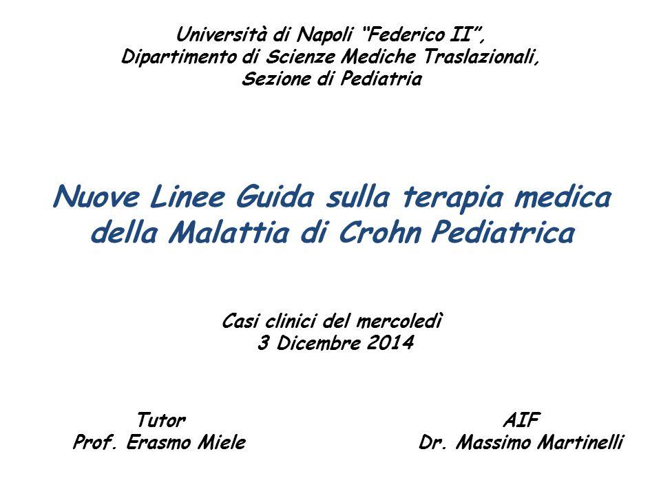 """Nuove Linee Guida sulla terapia medica della Malattia di Crohn Pediatrica Università di Napoli """"Federico II"""", Dipartimento di Scienze Mediche Traslazi"""