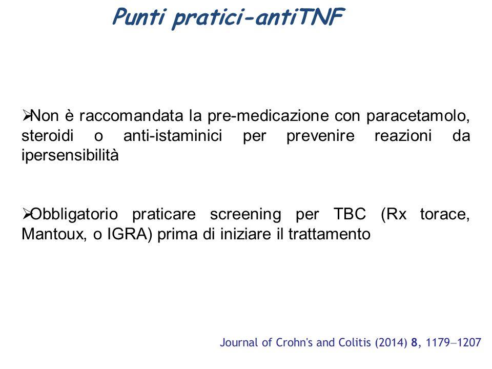 Punti pratici-antiTNF  Non è raccomandata la pre-medicazione con paracetamolo, steroidi o anti-istaminici per prevenire reazioni da ipersensibilità 