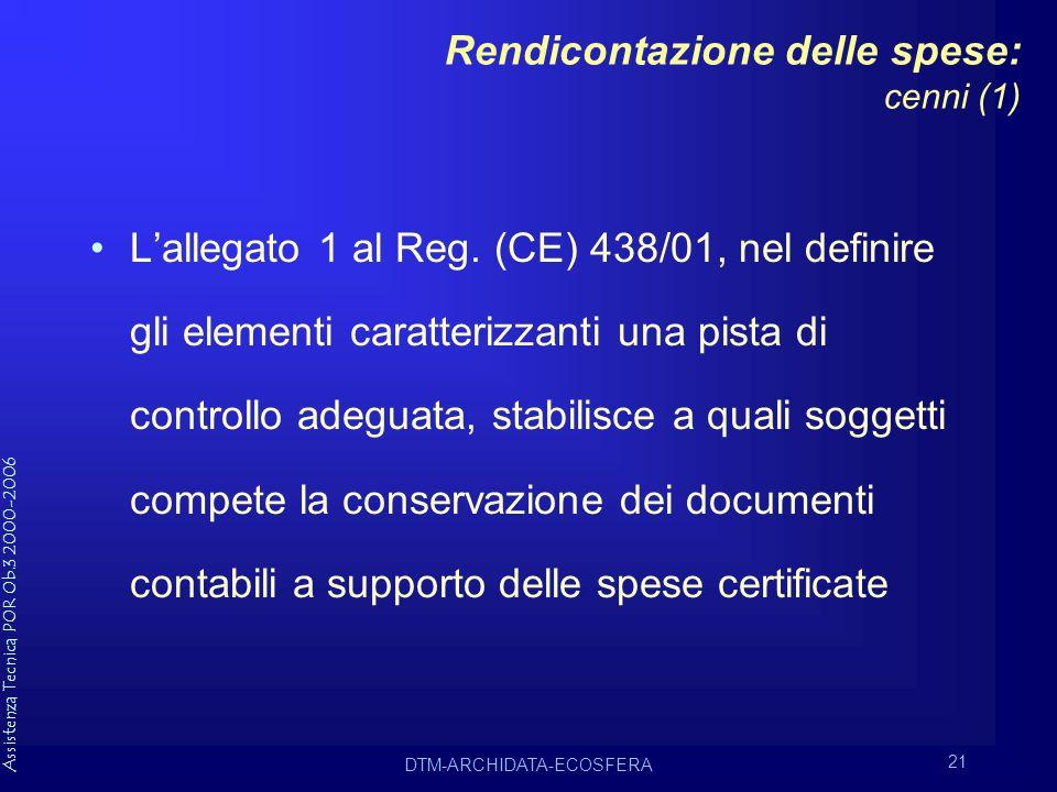 Assistenza Tecnica POR Ob.3 2000-2006 DTM-ARCHIDATA-ECOSFERA 21 Rendicontazione delle spese: cenni (1) L'allegato 1 al Reg.