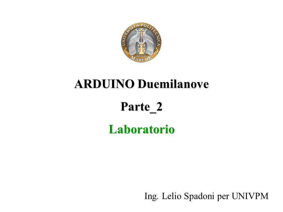 ARDUINO Duemilanove Parte_2Laboratorio Ing. Lelio Spadoni per UNIVPM