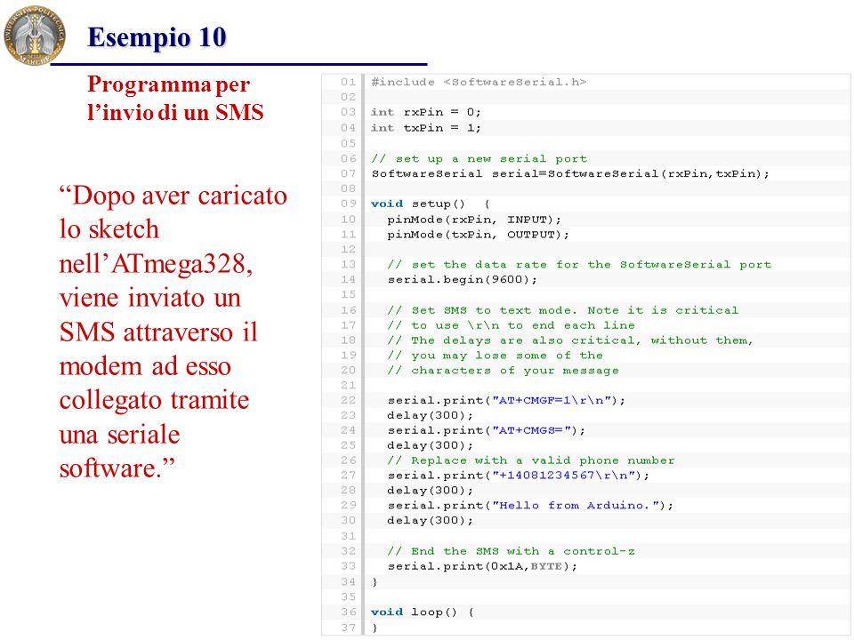"""Esempio 10 Programma per l'invio di un SMS """"Dopo aver caricato lo sketch nell'ATmega328, viene inviato un SMS attraverso il modem ad esso collegato tr"""