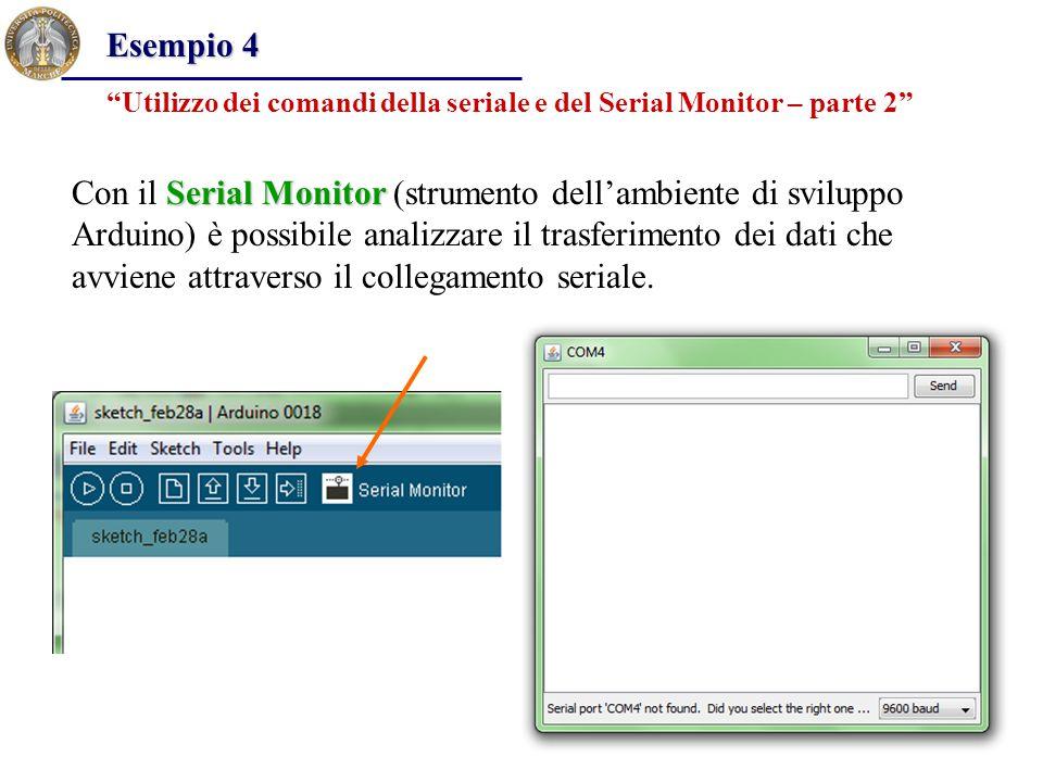 """""""Utilizzo dei comandi della seriale e del Serial Monitor – parte 2"""" Esempio 4 Serial Monitor Con il Serial Monitor (strumento dell'ambiente di svilupp"""