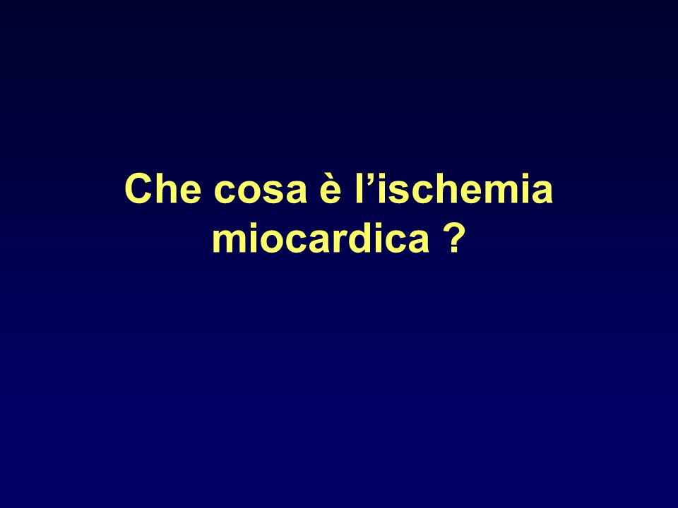 L' ischemia è quella condizione in cui la deprivazione di ossigeno è accompagnata da inadeguata rimozione di metaboliti conseguente alla ridotta perfusione. Durante ischemia si determina uno squilibrio tra domanda ed apporto di ossigeno miocardico.