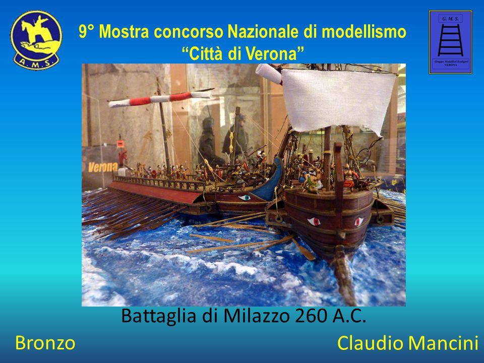 """Claudio Mancini Battaglia di Milazzo 260 A.C. 9° Mostra concorso Nazionale di modellismo """"Città di Verona"""" Bronzo"""