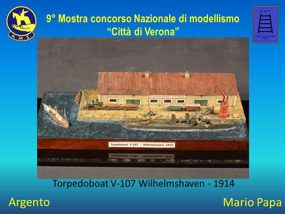 """Mario Papa Torpedoboat V-107 Wilhelmshaven - 1914 9° Mostra concorso Nazionale di modellismo """"Città di Verona"""" Argento"""