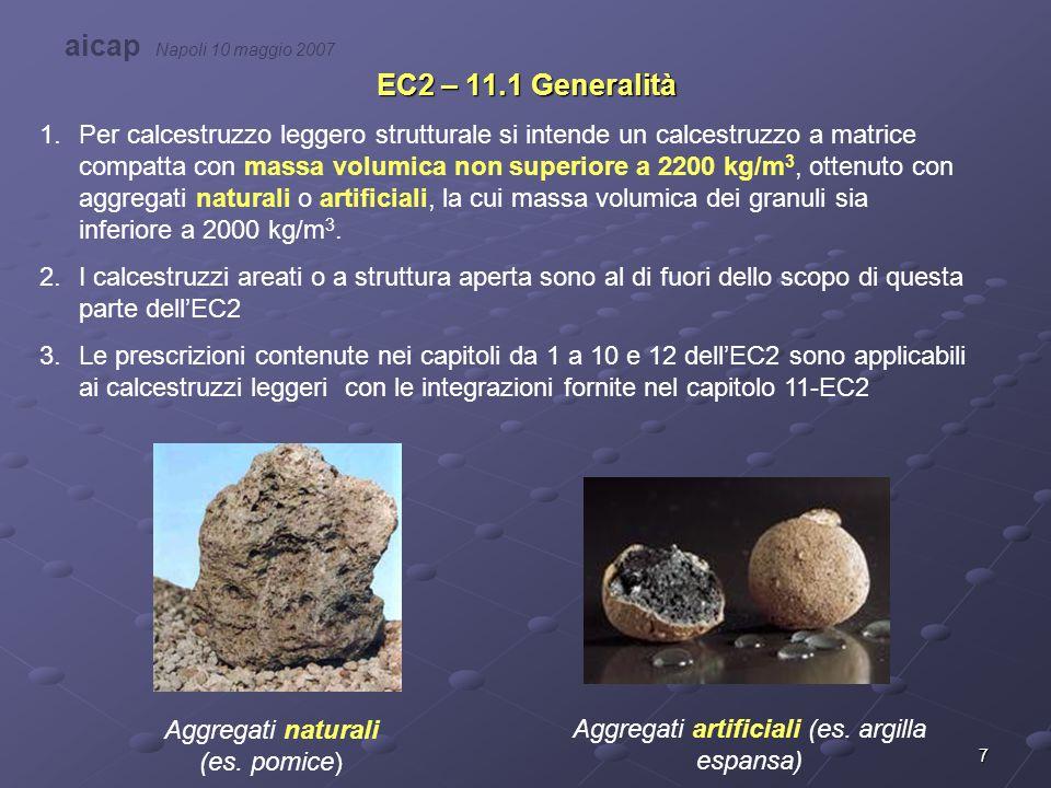 7 EC2 – 11.1 Generalità 1.Per calcestruzzo leggero strutturale si intende un calcestruzzo a matrice compatta con massa volumica non superiore a 2200 k