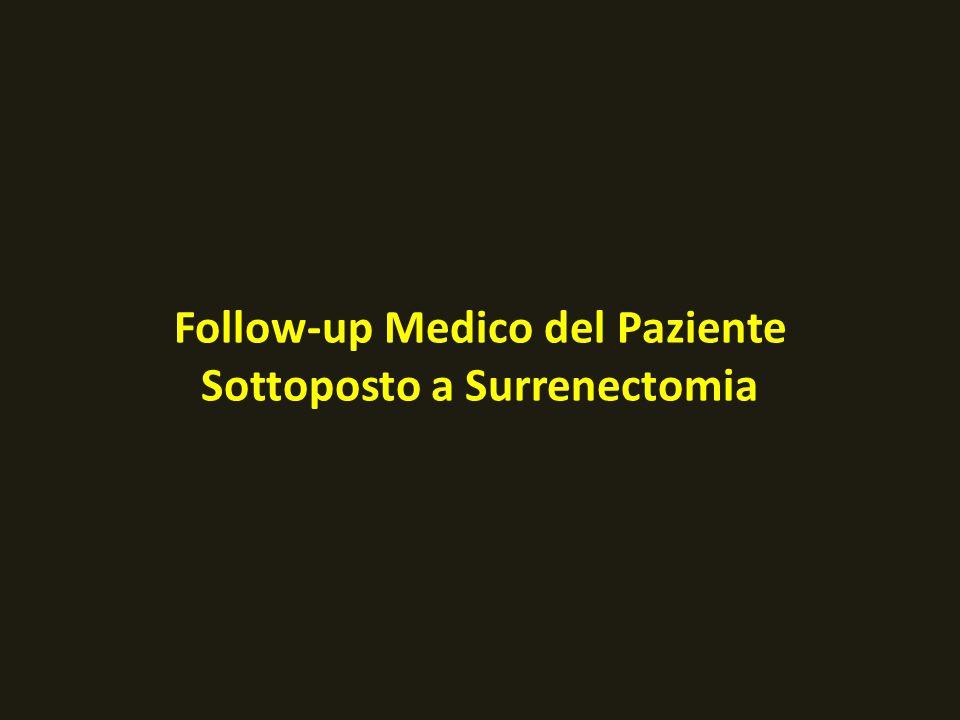 Follow-up Medico del Paziente Sottoposto a Surrenectomia