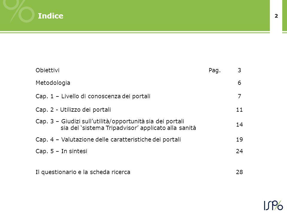 2 Indice ObiettiviPag.3 Metodologia6 Cap.1 – Livello di conoscenza dei portali7 Cap.