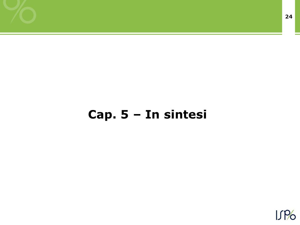 24 Cap. 5 – In sintesi
