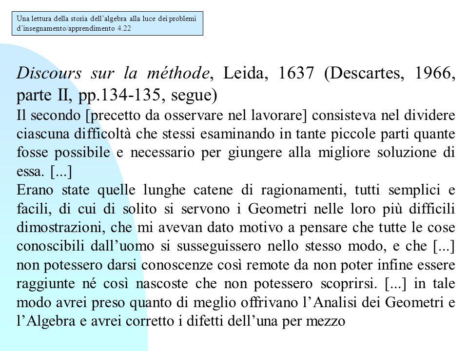 Discours sur la méthode, Leida, 1637 (Descartes, 1966, parte II, pp.134-135, segue) Il secondo [precetto da osservare nel lavorare] consisteva nel dividere ciascuna difficoltà che stessi esaminando in tante piccole parti quante fosse possibile e necessario per giungere alla migliore soluzione di essa.